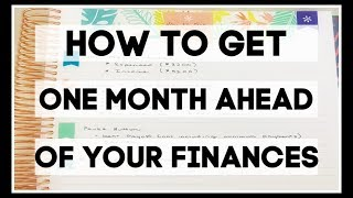 How to Get One Month Ahead of Your Expenses!