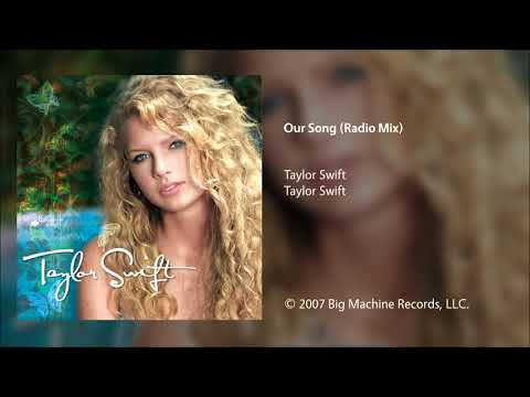 Taylor Swift - Our Song (Radio Mix)