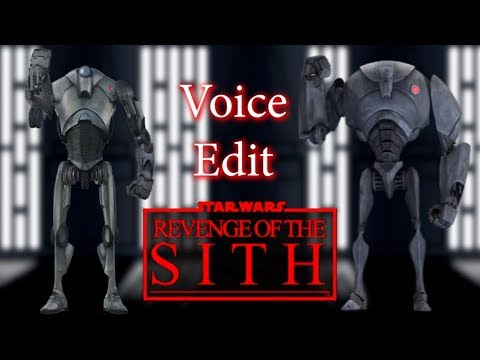 Super Battle Droids Updated Voices Revenge Of The Sith Edit Youtube