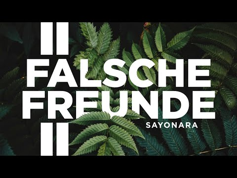 Sayonara - Falsche Freunde 2 (Official Lyric Video)