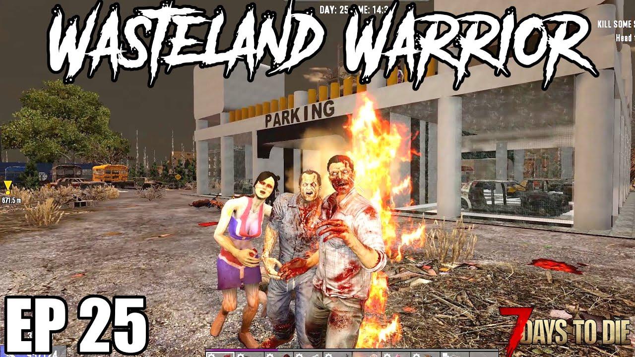 Download 7 Days To Die - Wasteland Warrior - EP25 (Alpha 19.2)
