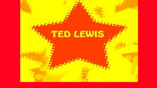 Ted Lewis - Somebody loves you