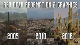Red Dead Redemption 2 - GRAPHICS! 2005 To 2016 Comparison, Leaked RDR2 Gameplay Image & Expectations