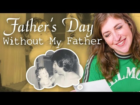 Celebrating Father's Day Without My Dad || Mayim Bialik