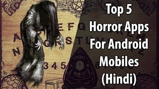 [हिन्दी] Top 5 Best Horror Applications For Android | Free Horror Apps For Mobile Phone | 2018