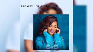 ADA - SEE WHAT THE LORD HAS DONE AUDIO