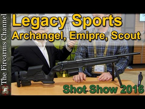 Legacy Sports New Archangel, Empire,  and Scout Rifles at Shot Show 2016 on The Firearms Channel