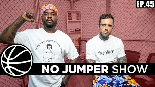 The No Jumper Show EP. 45