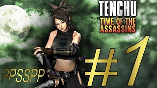 TENCHU TIME OF THE ASSASSINS ( AYAME) PSP ALL GRAND MASTER PART 1.