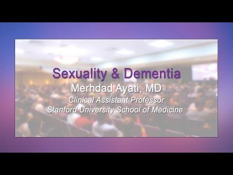 Mehrdad Ayati, MD: Sexuality & Dementia
