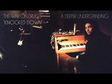 The War On Drugs - Knocked Down