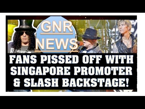 Guns N' Roses News: Fans Pissed Off At GNR Singapore Concert Promoter & Slash Backstage!