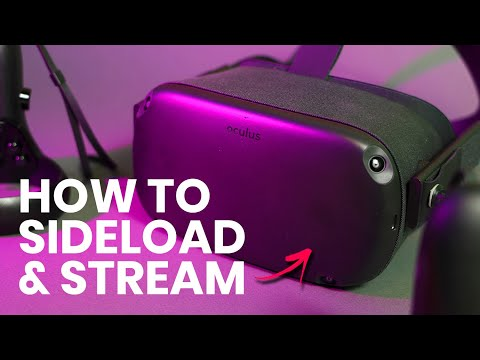 How To Sideload & Stream Oculus Quest Gameplay Wirelessly (in 2020)