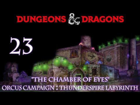 "Dungeons & Dragons 5e Orcus Campaign, Episode 23 ""Thunderspire Labrinth"""
