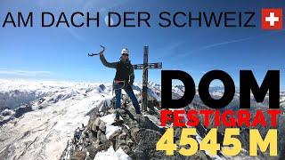 DOM 4545m feat. Alpine Momente - Auf das Dach der Schweiz über den Festigrat -  Walliser Alpen