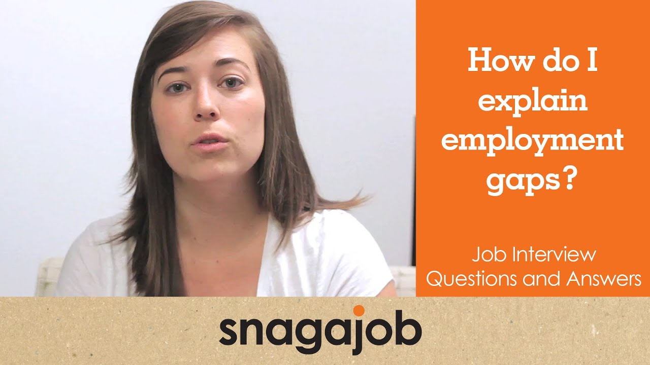 Job Interview Questions And Answers (Part 13): How To Explain Employment  Gaps   YouTube  Explaining Gaps In Resume