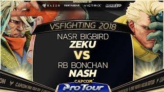 NASR BigBird (Zeku) vs  RB Bonchan (Nash) - VSFighting 2018 -Top 32 -SFV - CPT 2018