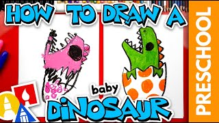 How To Draw A Baby Dinosaur Hatching From An Egg - Preschool