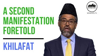 A Second Manifestation Foretold - Khilafat