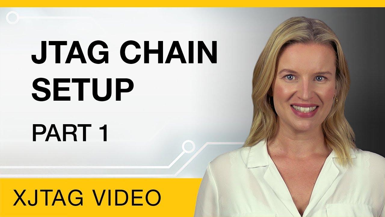 JTAG Chain Setup - Part 1 - Introduction (XJTAG Tutorial)