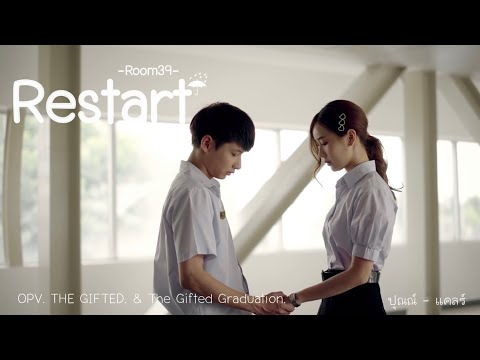 Room39 - 'Restart' (OPV. ปุณณ์-แคลร์ THE GIFTED & The Gifted Graduation)