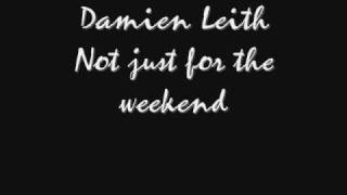 Watch Damien Leith Not Just For The Weekend video