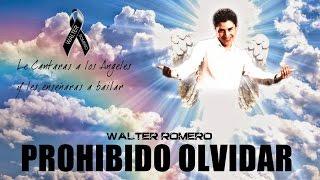 Por Siempre... Walter Romero (Homenaje con todos sus mejores temas)