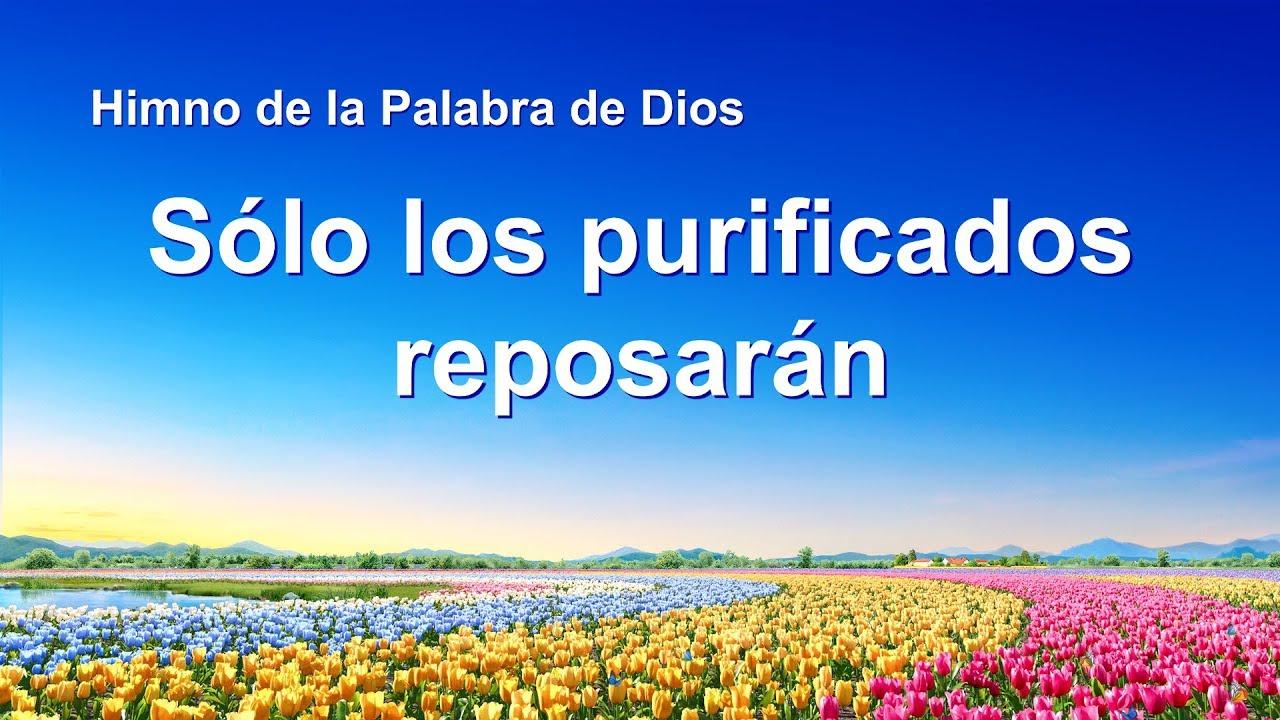 Canción cristiana   Sólo los purificados reposarán