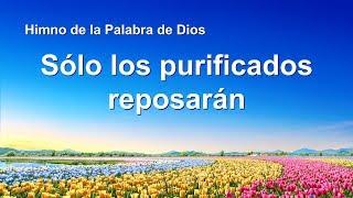 Canción cristiana | Sólo los purificados reposarán