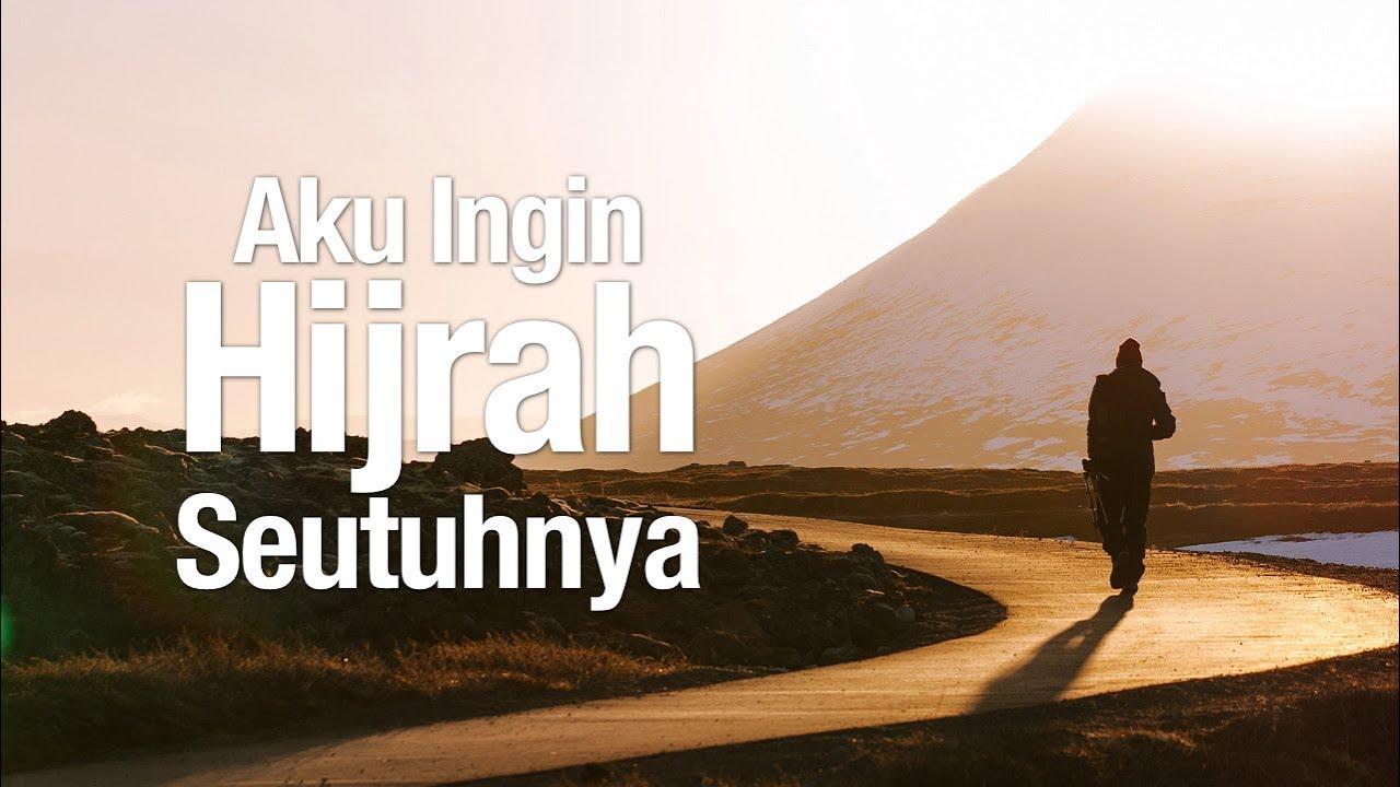 Ceramah Agama Islam Aku Ingin Hijrah Seutuhnya Ustadz Abu Ihsan Al Medani Ma