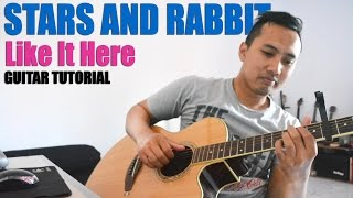 Tutorial Gitar: Stars and Rabbit - Like It Here | Full Tutorial