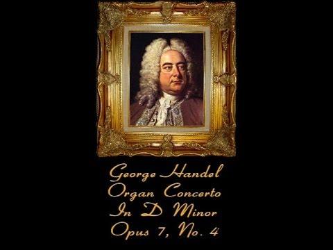 Handel - Organ Concerto In D Minor Opus 7, No. 4