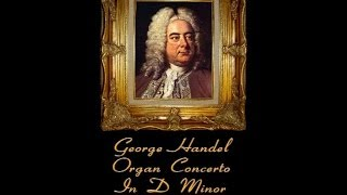 Handel - Organ Concerto In D Minor Opus 7, No. 4