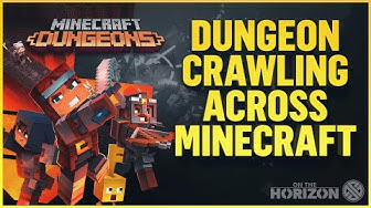 Minecraft Dungeons - Dungeon Crawling Across Minecraft | On The Horizon