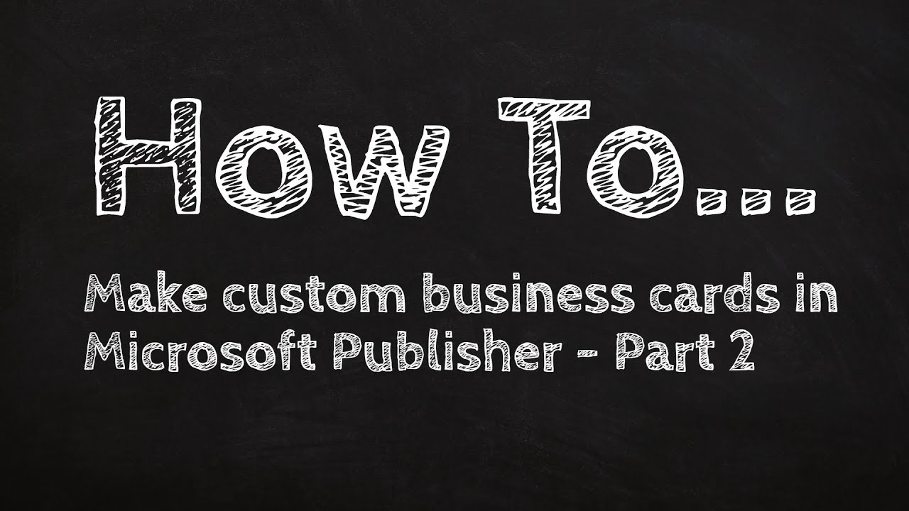 How to make custom business cards in Microsoft Publisher - Part 2 ...