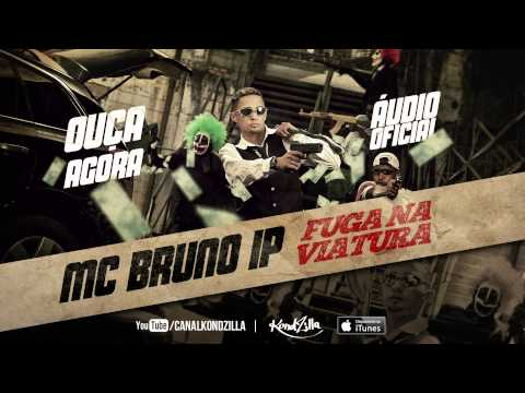 MC Bruno IP - Fuga Na Viatura (KondZilla)