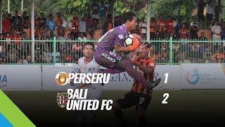 Download Video [Pekan 20] Cuplikan Pertandingan Perseru vs Bali United FC, 10 Agustus 2018 MP3 3GP MP4
