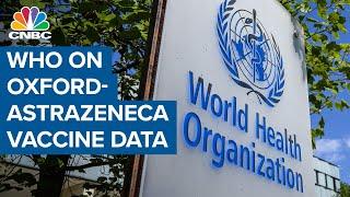 WHO on Oxford-AstraZeneca coronavirus vaccine data: It is good news