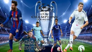 UEFA CHAMPIONS LEAGUE 2018 PREDICTIONS  ROUND OF 16 MATCHES AND PREDICTIONS.