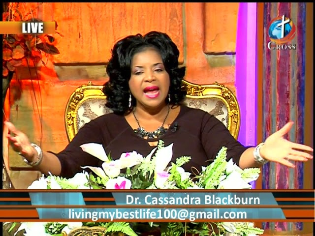 Live your best Life Show Featured With Dr.Cassandra Blackburn 02-27-2019