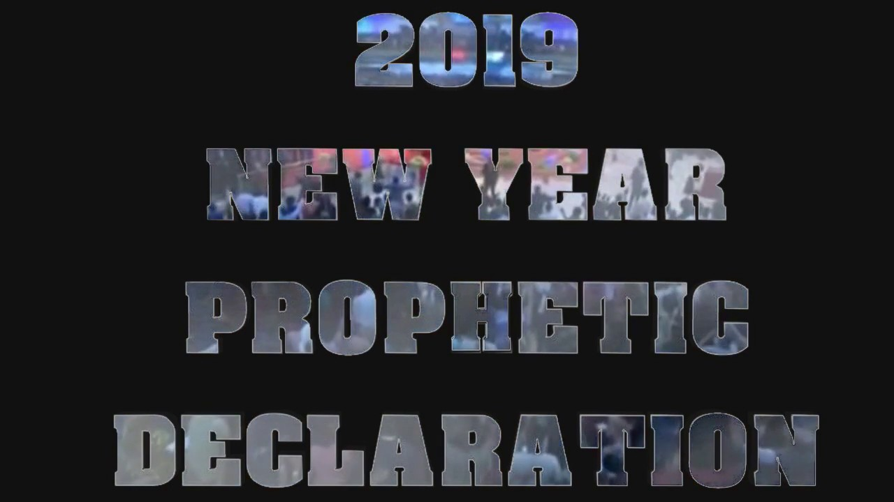 2019 New Year Prophetic Declaration By Bishop David Oyedepo