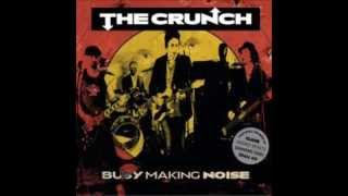 The Crunch -  Busy making noise (2013) [Full album]