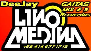 GAITAS MI X 6 DJ LINO MEDINA +58 414 6771712