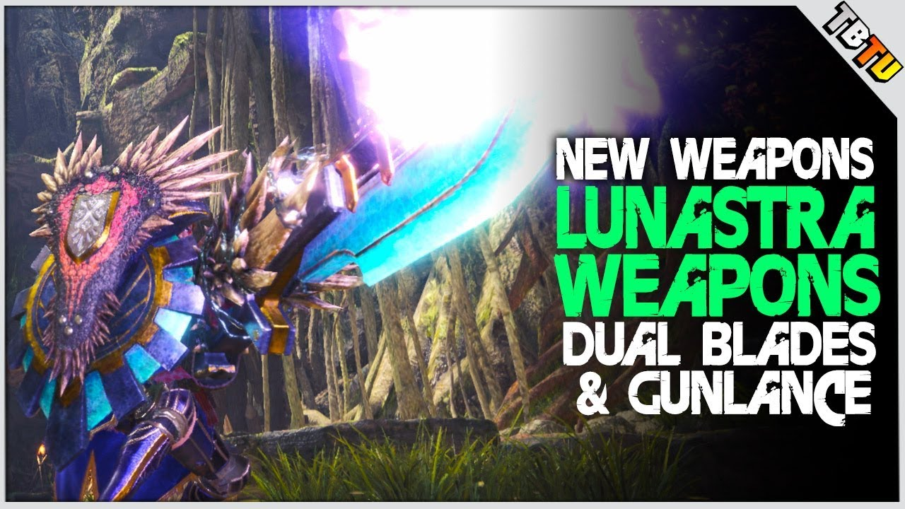 Monster Hunter World - New Lunastra Weapons - Dual Blades + Gunlance  Showcase