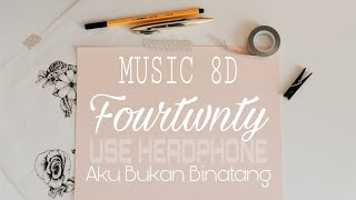 "Download 8d Music Indonesia - Fourtwnty ""Aku Bukan Binatang"""
