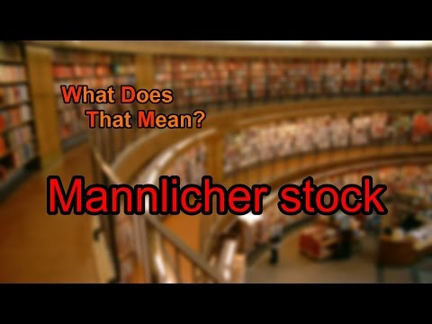 What does Mannlicher stock mean?