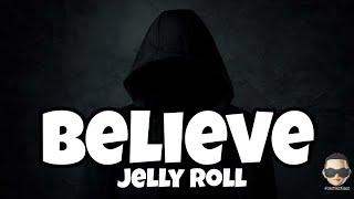 Jelly Roll ft Starlito - Believe Lyrics