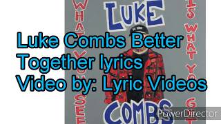 Popular Luke Combs - Better Together (Audio) Related to Songs