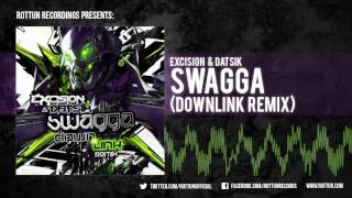 Excision & Datsik - Swagga (Downlink Remix) [Rottun Official Stream]