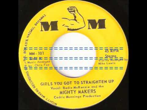 Girls You Got To Straighten Up  -  Mighty Makers